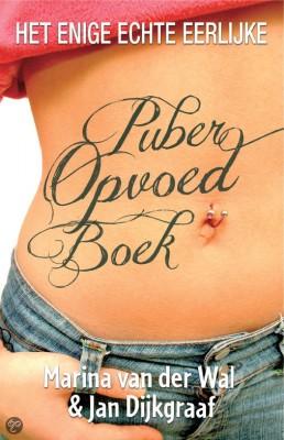 Het enige echte eerlijke puber opvoed boek